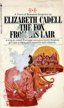 The Fox From His Lair by Elizabeth Cadell