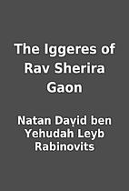 The Iggeres of Rav Sherira Gaon by Natan…