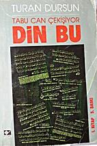 Din Bu by Turan Dursun