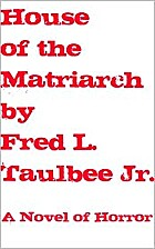 House of the Matriarch by Fred L. Taulbee…