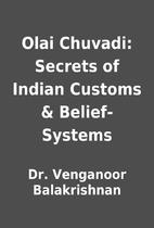 Olai Chuvadi: Secrets of Indian Customs &…