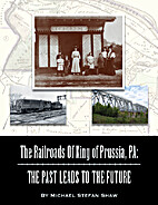 The Railroads Of King of Prussia, PA: The…