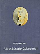 Verzameling Alla en Bénédict Goldschmidt…