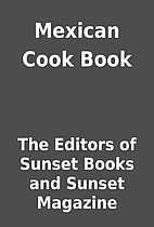Mexican Cook Book by The Editors of Sunset…