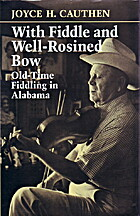 With Fiddle and Well-Rosined Bow: Old Time…