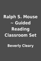 Ralph S. Mouse ~ Guided Reading Classroom…