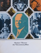 Herbert Hoover, The Uncommon Man by Hoover…