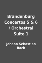 Brandenburg Concertos 5 & 6 / Orchestral…