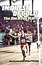 In Quest of Gold: The Jim Ryun Story by Jim…