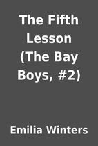 The Fifth Lesson (The Bay Boys, #2) by…