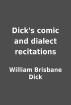 Dick's comic and dialect recitations by…