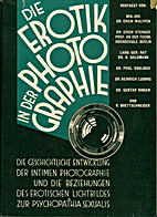 Die Erotik in der Photographie by Erich…