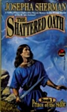 The Shattered Oath by Josepha Sherman