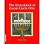 The Hanukkah of Great-Uncle Otto by Myron…