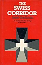 The Swiss Corridor by Jozef Garlinski