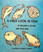 A First Look at Fish by Millicent Ellis…