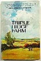 Triple Ridge Farm by Virginia Ruth Fouts…