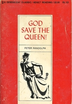 God save the queen! by Peter Randolph