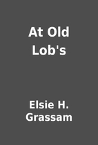 At Old Lob's by Elsie H. Grassam