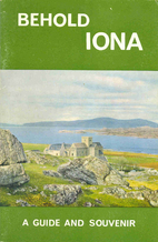 Behold Iona: A Guide and Souvenir by John…