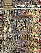 The Greek Museums: Byzantine Museum by…