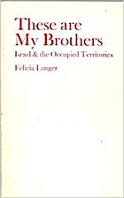 These are my brothers : Israel & the…