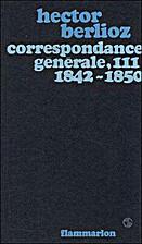 Correspondance générale, tome 3, 1842-1850…