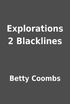 Explorations 2 Blacklines by Betty Coombs