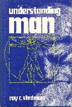 Understanding Man by Ray C. Stedman