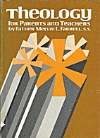 Theology for Parents and Teachers by Melvin…