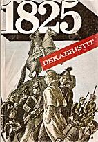 1825 : dekabristit by Jelena Dobrovolskaja