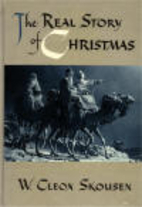 The Real Story of Christmas by W. Cleon…