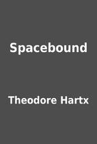 Spacebound by Theodore Hartx