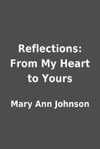 Reflections: From My Heart to Yours by Mary…