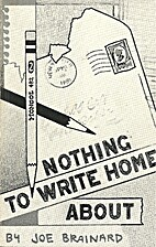Nothing to Write Home About by Joe Brainard