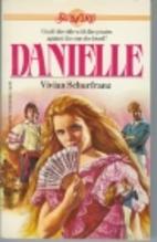 Danielle by Vivian Schurfranz