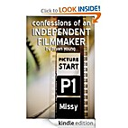 Confessions of an Independent Filmmaker 1:…