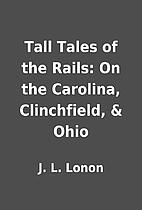 Tall Tales of the Rails: On the Carolina,…