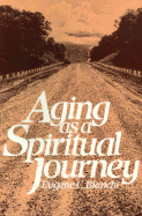Aging as a spiritual journey by Eugene C.…