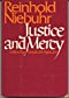 Justice and mercy by Reinhold Niebuhr