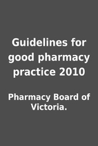 Guidelines for good pharmacy practice 2010…
