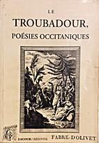 Le troubadour: Poésies occitaniques du…