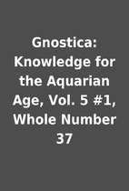 Gnostica: Knowledge for the Aquarian Age,…
