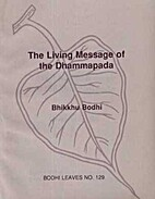The Living Message of the Dhammapada (Bodhi…