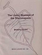 The Living Message of the Dhammapada (Bodhi…