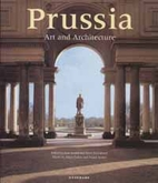 Prussia (Art & Architecture) by Gert Streidt
