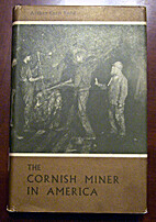 The Cornish miner in America by A. C. Todd