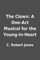 The Clown: A One-Act Musical for the…