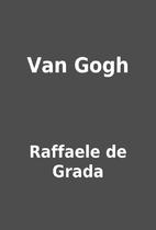 Van Gogh by Raffaele de Grada