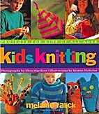 Kids Knitting, Projects for Kids of All Ages…